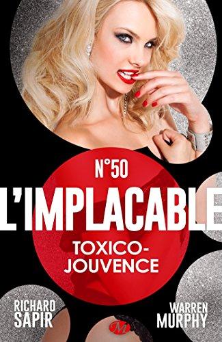 Toxico-jouvence: L'Implacable, T50