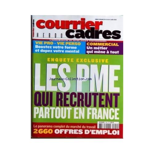 COURRIER CADRES HEBDO [No 1541] du 10/06/2004 - LES PME QUI RECRUTENT PARTOUT EN FRANCE - COMMERCIAL - UN METIER QUI MENE A TOUT - VIE PRO - VIE PERSO