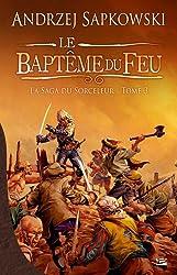La Saga du Sorceleur, tome 3 : Le Baptême du feu