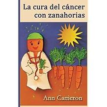 La cura del cáncer con zanahorias