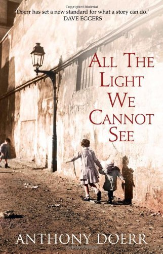 By Anthony Doerr All the Light We Cannot See