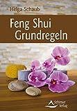 Feng Shui Grundregeln - Helga Schaub