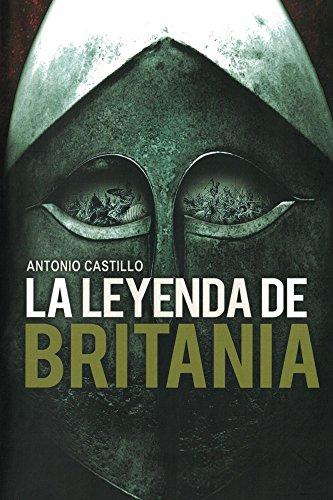 La Leyenda de Britania por Antonio E. Castillo Gómez