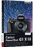 Canon PowerShot G1X Mark III - Für bessere Fotos von Anfang an: Das umfangreiche Praxisbuch