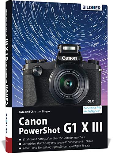 Canon PowerShot G1 X Mark III - Für bessere Fotos von Anfang an: Das umfangreiche Praxisbuch