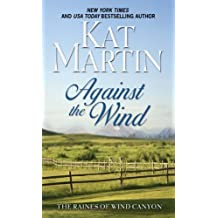 Against The Wind (The Raines of Wind Canyon) by Kat Martin (2011-04-01)