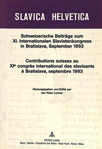 Schweizerische Beiträge zum XI. Internationalen Slavistenkongress in Bratislava, September 1993 (Slavica Helvetica)