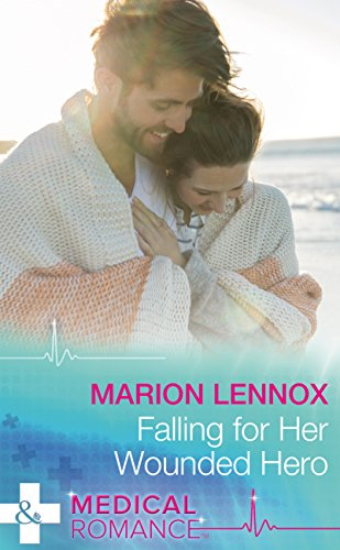 falling-for-her-wounded-hero-mills-boon-medical