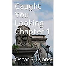 Caught You Looking Chapter 1 (English Edition)