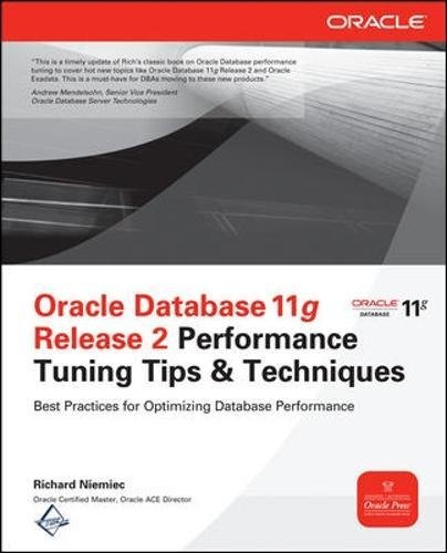 Oracle database 11g release 2 performance tuning tips (Informatica) por Richard J. Niemiec
