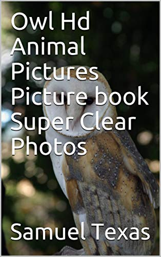 Owl Hd Animal Pictures Picture book Super Clear Photos (English Edition)