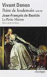 Point de lendemain (D. V. Denon) - La Petite Maison (J.-F. de Bastide)