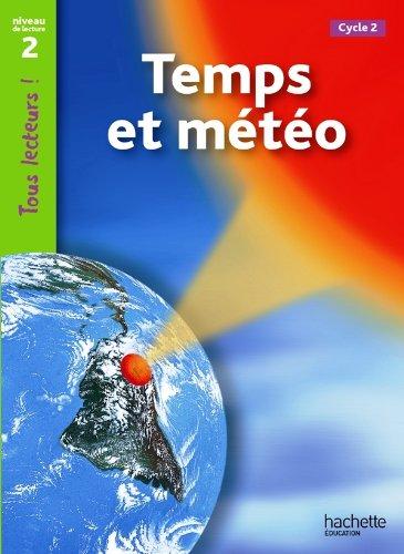 Temps et mto Niveau 2 - Tous lecteurs ! - Ed.2011