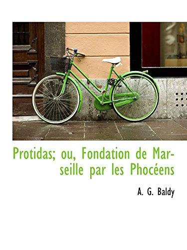 Protidas; ou, Fondation de Marseille par les Phocéens