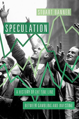 Speculation: A History of the Fine Line between Gambling and Investing