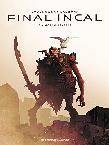 Final Incal T03: Gorgo-le-Sale