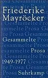 Gesammelte Prosa: Band 1: 1949-1977 - Friederike Mayröcker