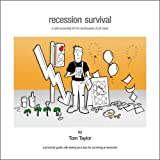Recession Survival: A Self Assembly Kit for Businesses of All Sizes by Tom Taylor (2010-02-10)