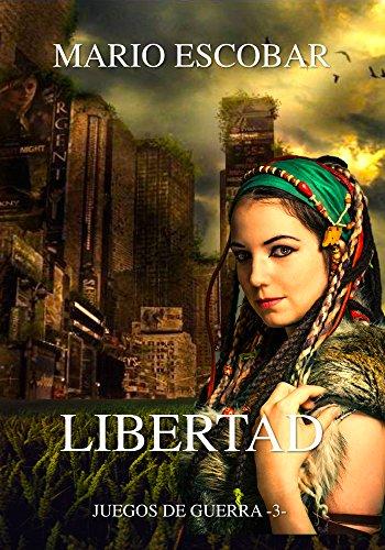 libertad-que-precio-estas-dispuesto-a-pagar-por-tu-libertad-saga-juegos-de-guerra-n-3
