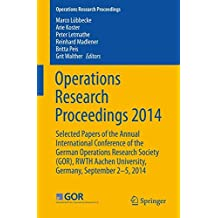 Operations Research Proceedings 2014: Selected Papers of the Annual International Conference of the German Operations Research Society (GOR), RWTH Aachen University, Germany, September 2-5, 2014