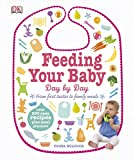 Feeding Your Baby Day by Day (Dk)