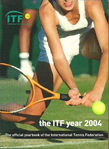 ITF 2004: The Official Yearbook of the International Tennis Federation