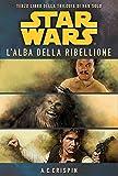 Star Wars. L'alba della ribellione. La trilogia di Han Solo: 3