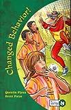 Changed Behavior! (Rigby Bookweb: Level 6)
