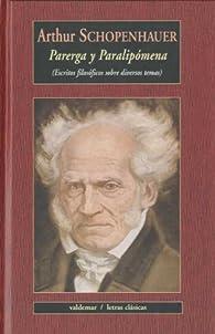 Parerga y Paralipomena: Escritos filosóficos sobre diversos temas par Arthur Schopenhauer