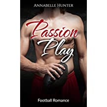 ROMANCE: Passion Play (Billionaire Alpha Male Football Romance) (Sports New Adult Contemporary Short Stories) (English Edition)