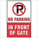 #7: Amazing Sign No Parking In Front Of Gate Sign Board