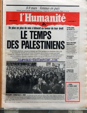HUMANITE (L') [No 14482] du 08/03/1991 - 8-9 MARS FEMMES EN PAIX - DEMAIN GRANDE MARCHE JUSQU'A BEAUBOURG A L'APPEL DE 21 PERSONNALITES - DE PLUS EN PLUS DE VOIX S'ELEVENT EN FAVEUR DE LEUR DROIT - LE TEMPS DES PALESTINIENS - PUISSANTS DEBRAYAGES A ORLY - 25 MILLIARDS AU LIEU DE 12 - QUELLE POLITIQUE INDUSTRIELLE - TRAFIQUANTS A LA BARRE - L'INQUIETUDE DES PAYSANS - L'HUMA A 6 FRANCS LUNDI