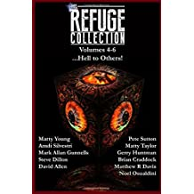 The Refuge Collection ...Hell to Others!: Volumes 4-6 in the Refuge Collection