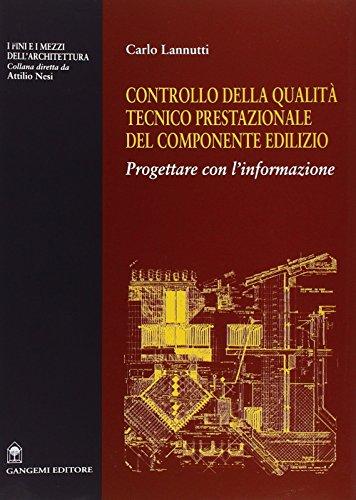 Controllo della qualità tecnico prestazionale della componente edilizia. Progettare con l'informazione