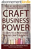 Craft Business Power: 15 Days To A Profitable Online Craft Business (English Edition)