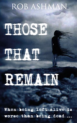 Those That Remain - A gripping crime thriller that keeps you guessing (The Mechanic Trilogy Book 1) by [Ashman, Rob]