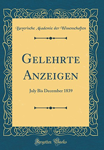 Gelehrte Anzeigen: July Bis December 1839 (Classic Reprint) -