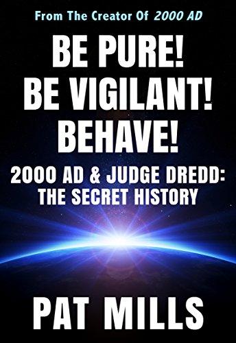Be-Pure-Be-Vigilant-Behave-2000AD-Judge-Dredd-The-Secret-History