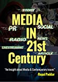 Media in 21st Century: An Insight about Media & Contemporary Issues.