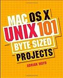 Mac OS X Unix 101 Byte-Sized Projects