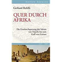 Quer durch Afrika: Die Erstdurchquerung der Sahara von Tripolis bis zum Golf von Guinea (Edition Erdmann)