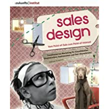Sales Design: Vom Point-of-Sale zum Point-of-Interest
