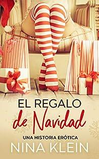 El Regalo de Navidad: Una historia erótica par Nina Klein