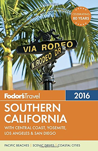 fodors-southern-california-2016-with-central-coast-yosemite-los-angeles-san-diego-full-color-travel-