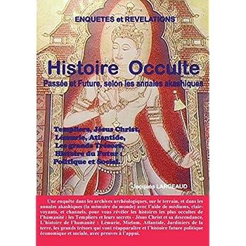 Histoire occulte : Passée et Future - selon les Annales Akashiques.