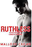 Ruthless (Fractured Farrells: A Damaged Billionaire Series Book 1)
