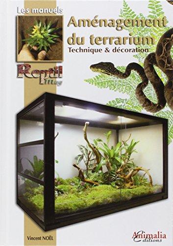 Aménagement du terrarium : Technique & décoration