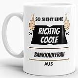 Tassendruck Berufe-Tasse so Sieht Eine Richtig Coole Bankkauffrau aus Weiss/Job / mit Spruch/Kollegen / Arbeit/Geschenk-Idee/Büro