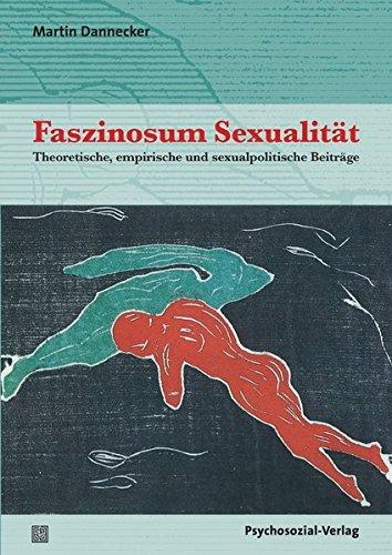 Faszinosum Sexualität: Theoretische, empirische und sexualpolitische Beiträge (Beiträge zur Sexualforschung)