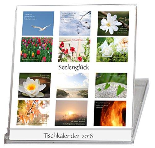 Seelenglück 2018. Tischkalender / Kalender. 12 Monate. Stimmungsvolle Natur-Fotografien. Feinfühlige Texte zur inneren Stärkung. Geschenk für - Ihre Haus Eigene Sie Machen